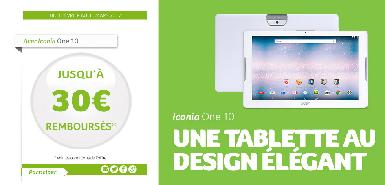 30€ remboursés sur Iconia One 10 acheté