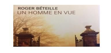 Jeu concours France TV : Un roman Un homme en vue de Roger Béteille